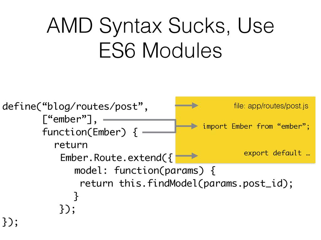 """AMD Syntax Sucks, Use ES6 Modules define(""""blog/..."""
