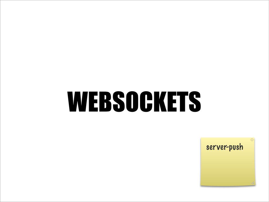WEBSOCKETS server-push