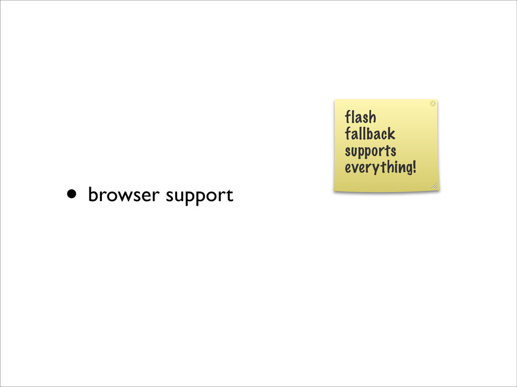 • browser support flash fallback supports every...