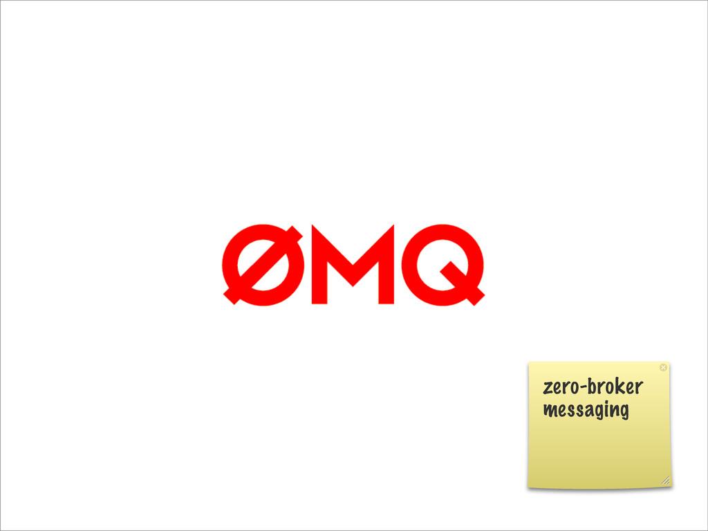 zero-broker messaging