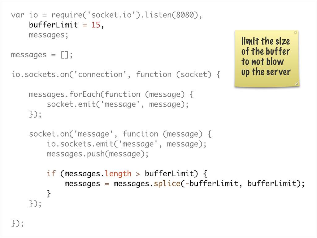 var io = require('socket.io').listen(8080), buf...