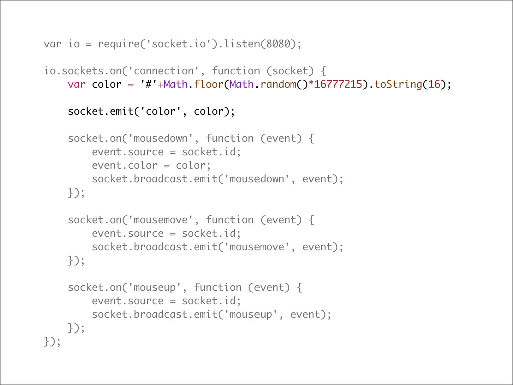 var io = require('socket.io').listen(8080); io....