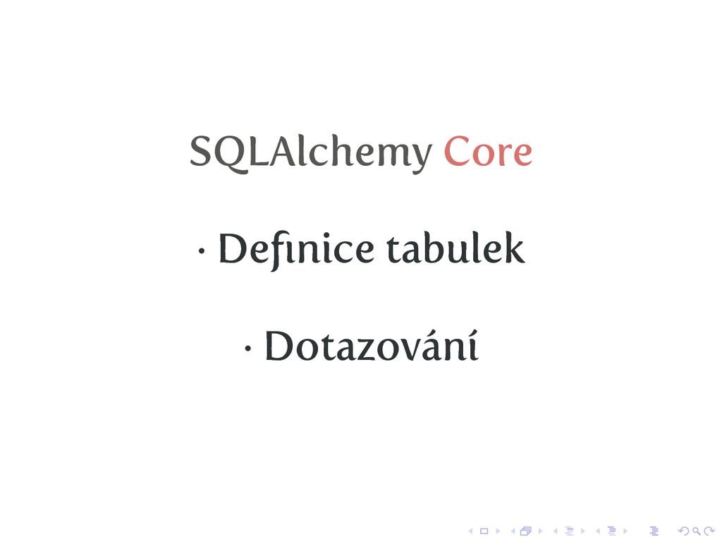SQLAlchemy Core · Definice tabulek · Dotazování