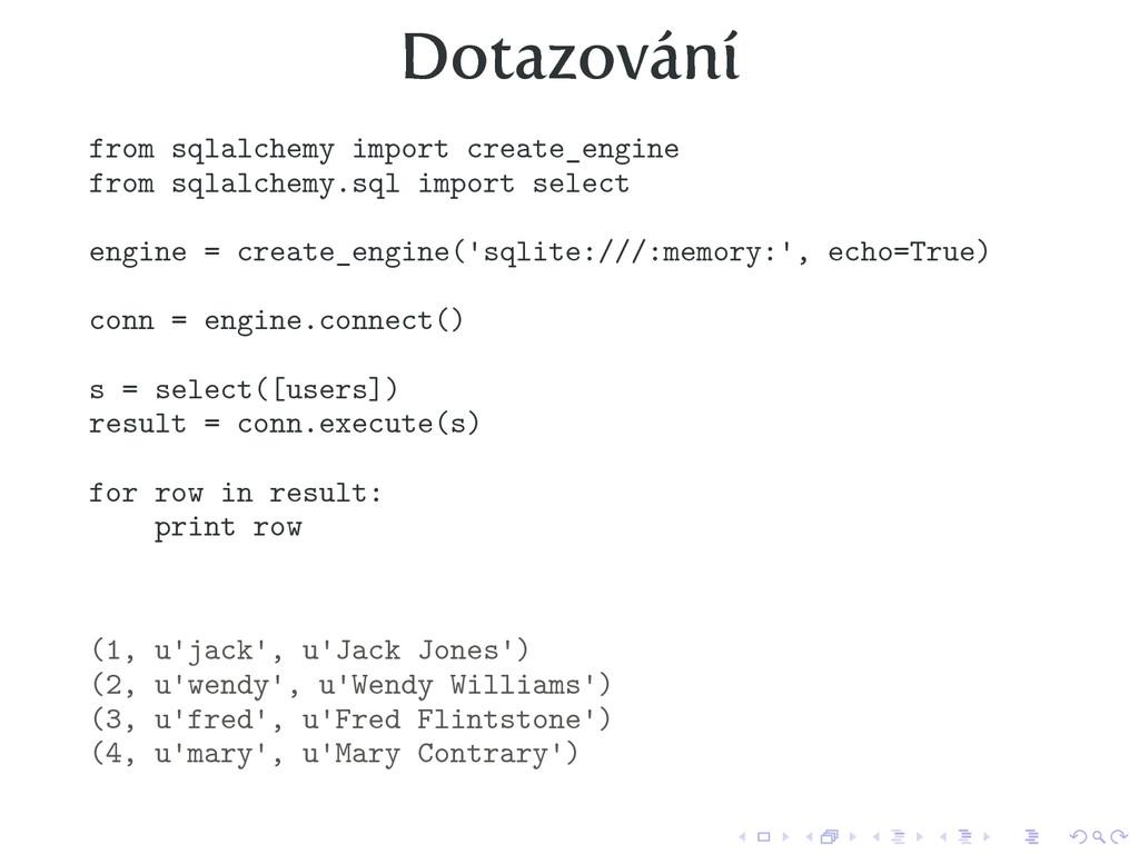 Dotazování from sqlalchemy import create_engine...