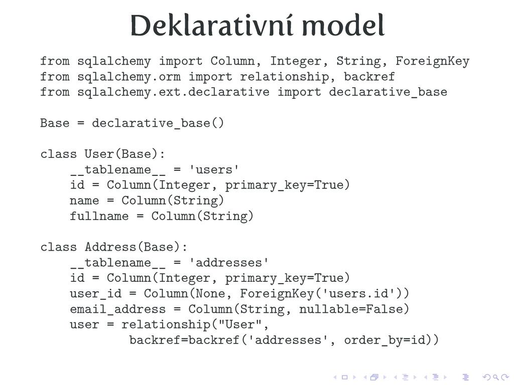 Deklarativní model from sqlalchemy import Colum...