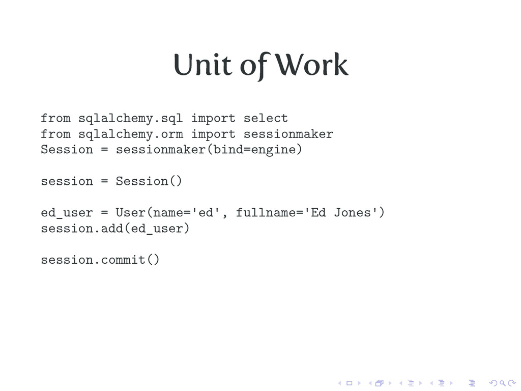 Unit of Work from sqlalchemy.sql import select ...