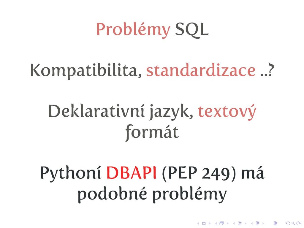 Problémy SQL Kompatibilita, standardizace ..? D...