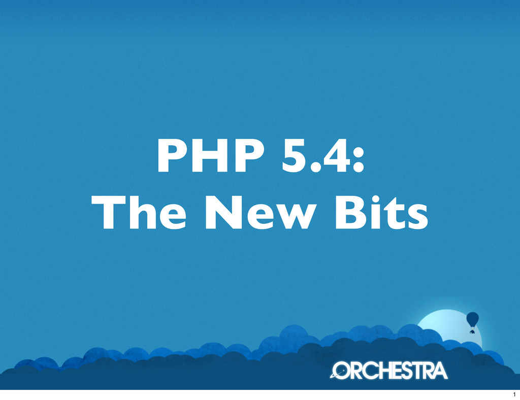 PHP 5.4: The New Bits 1