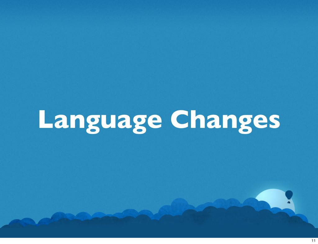Language Changes 11
