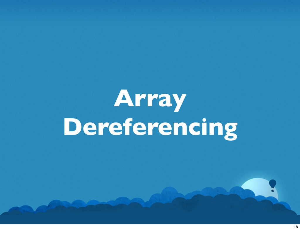Array Dereferencing 18