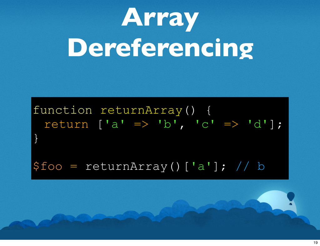 Array Dereferencing function returnArray() { re...
