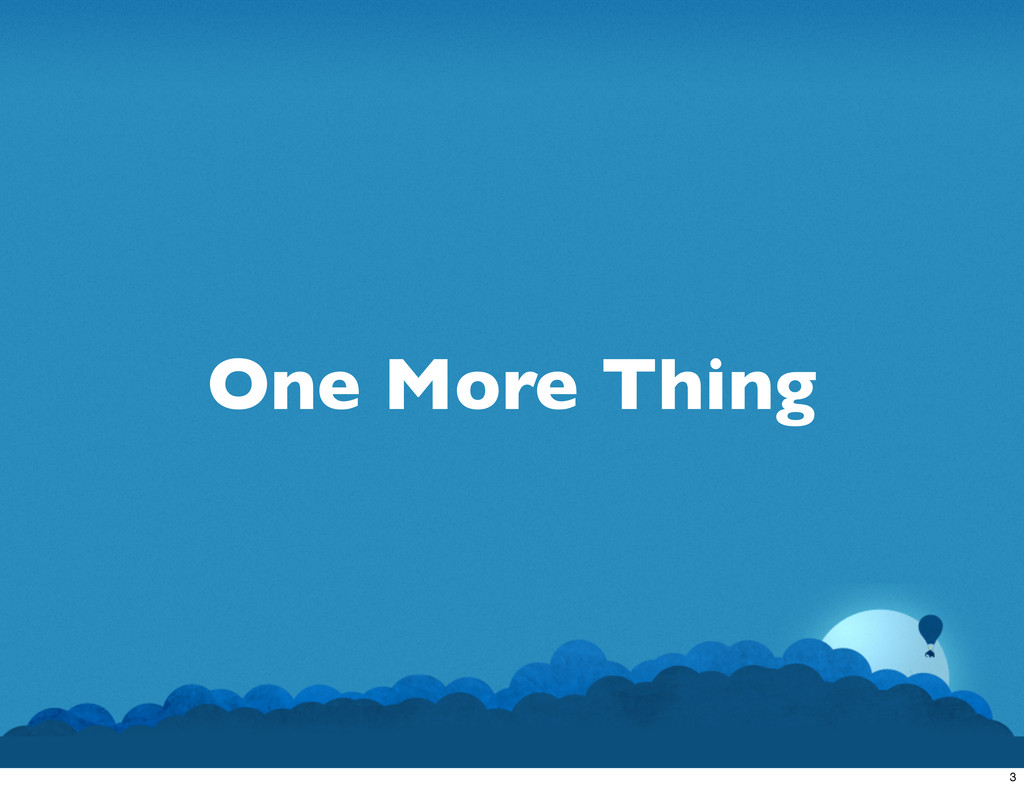 One More Thing 3