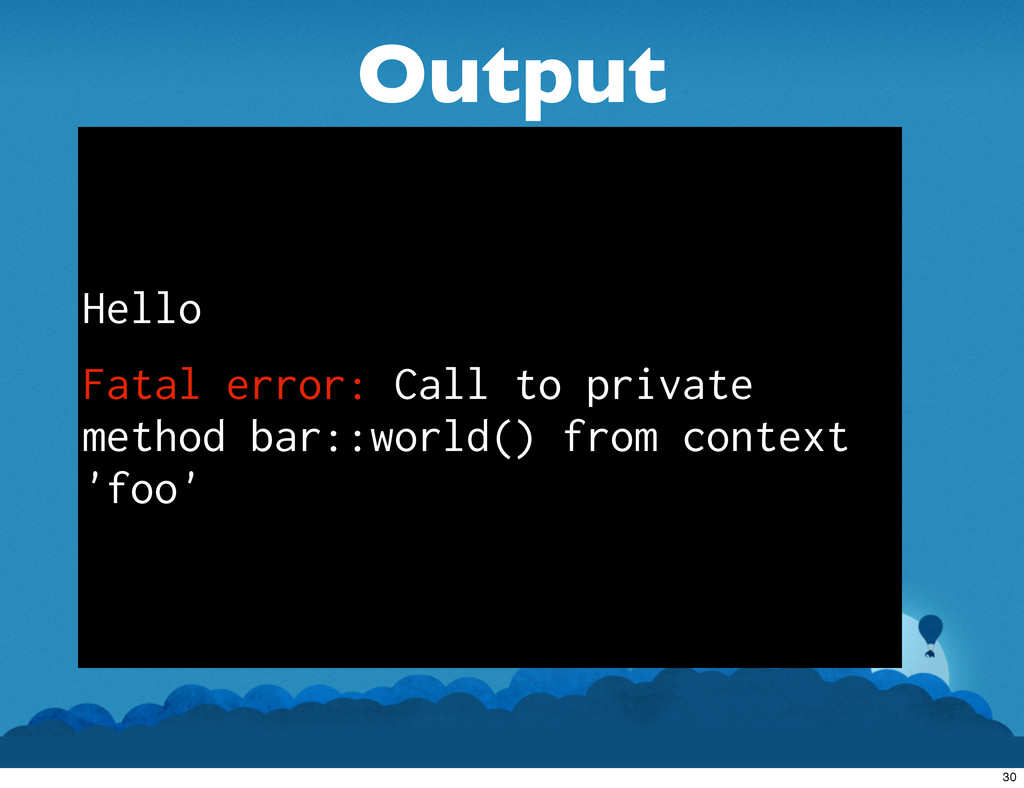 Output Hello Fatal error: Call to private metho...