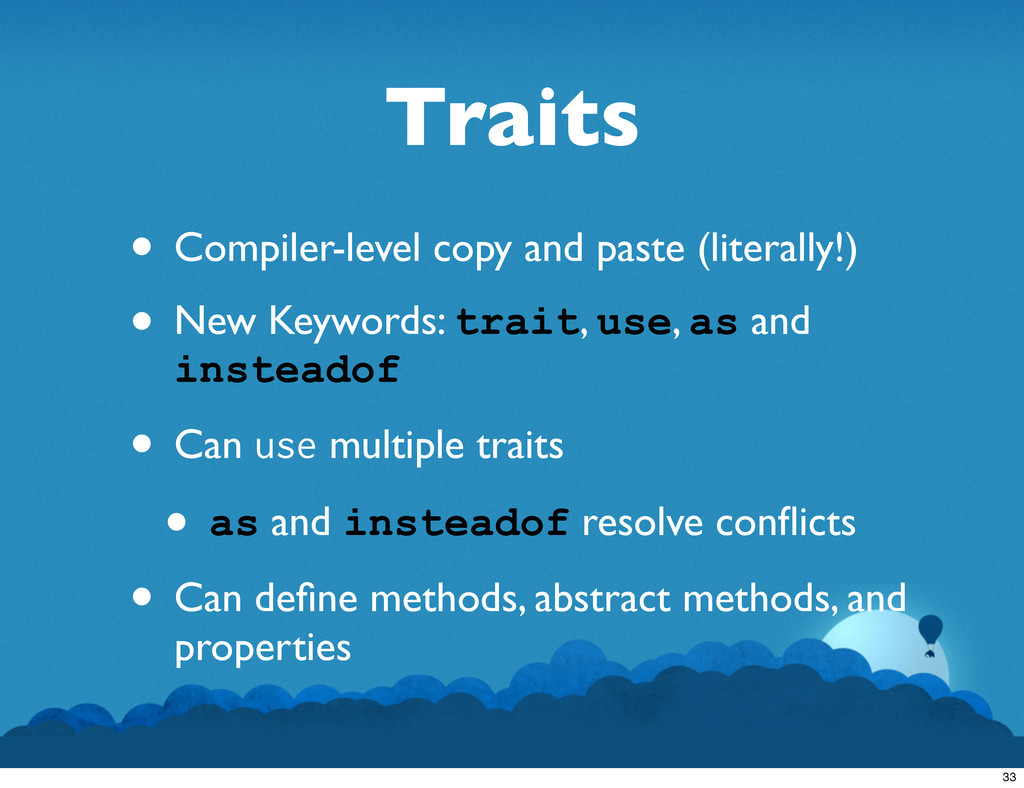 Traits • Compiler-level copy and paste (literal...