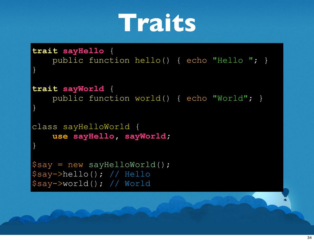 Traits trait sayHello { public function hello()...