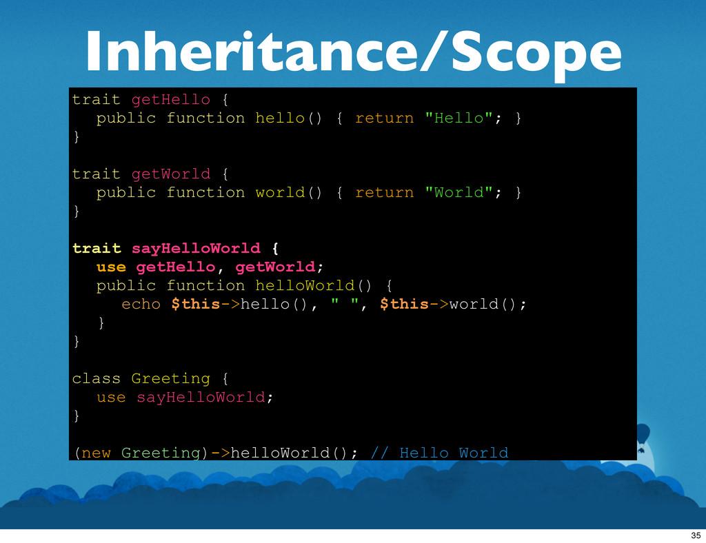 Inheritance/Scope trait getHello { public funct...
