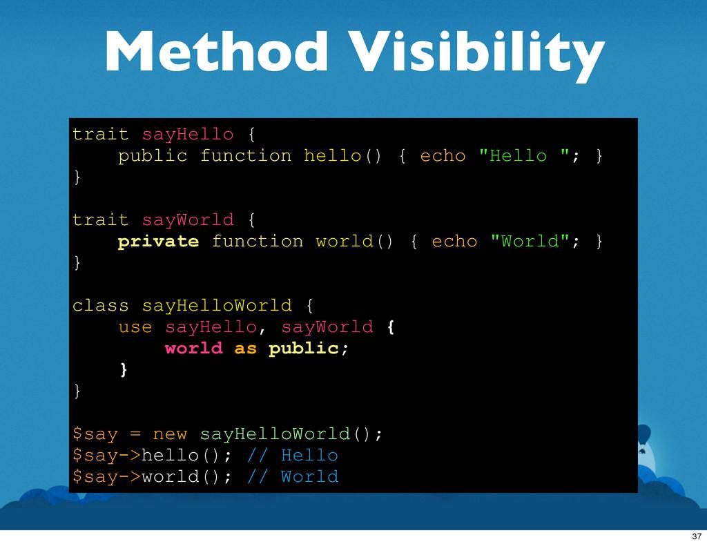 Method Visibility trait sayHello { public funct...