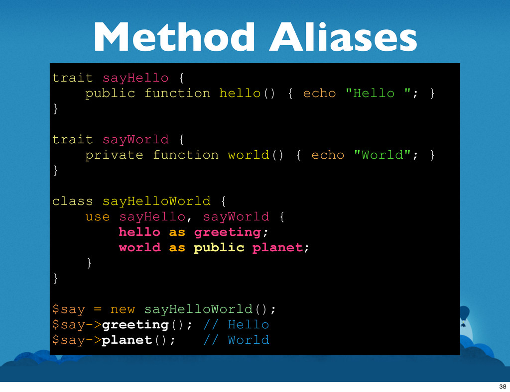 Method Aliases trait sayHello { public function...