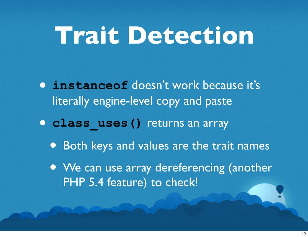 Trait Detection • instanceof doesn't work becau...