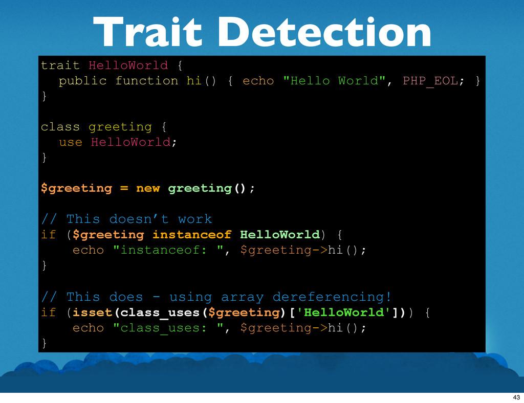 Trait Detection trait HelloWorld { public funct...