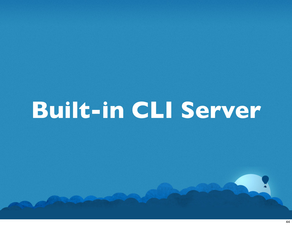 Built-in CLI Server 44