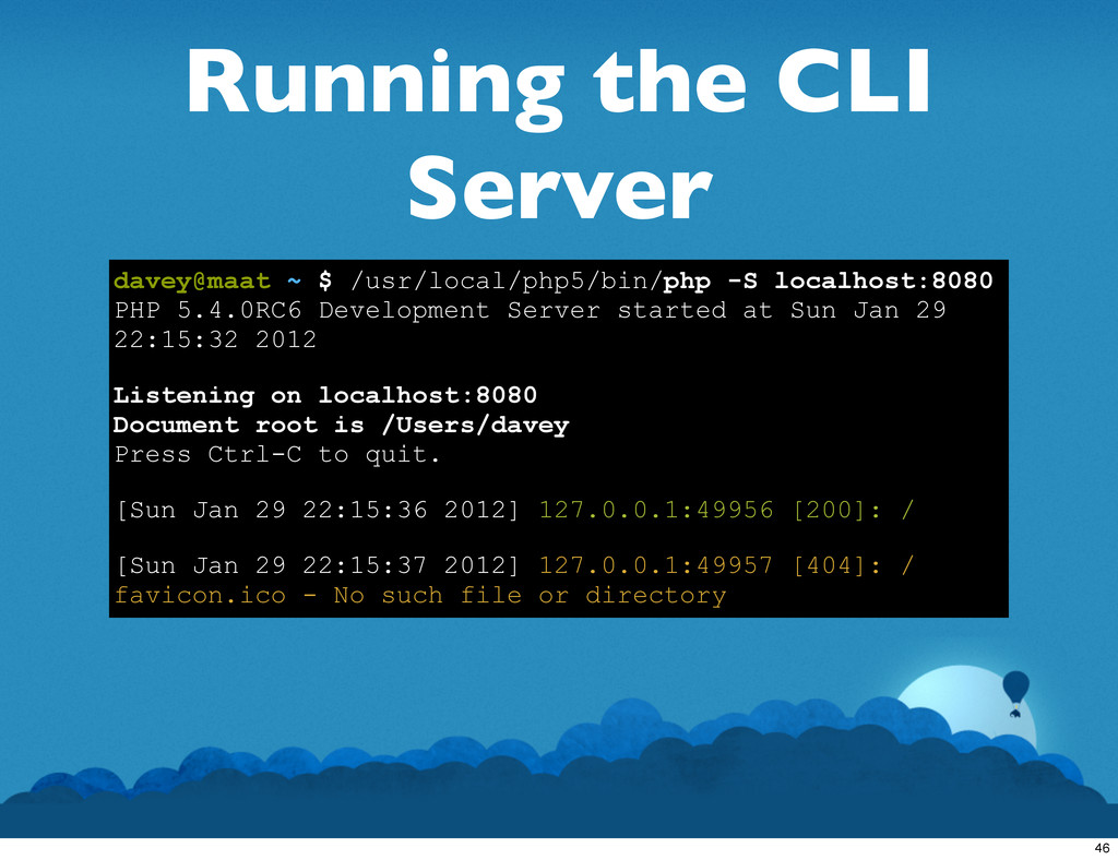 Running the CLI Server davey@maat ~ $ /usr/loca...