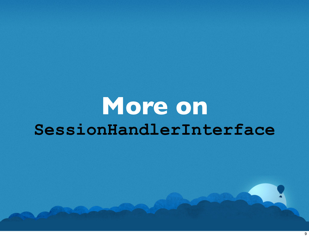 More on SessionHandlerInterface 9