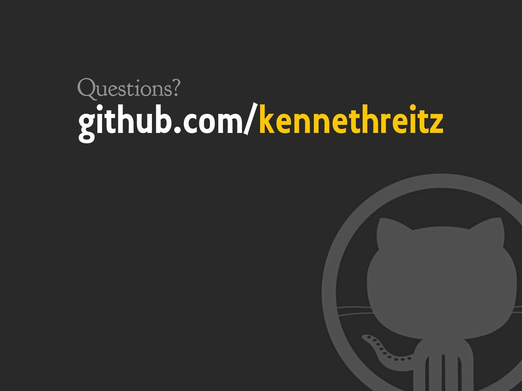 github.com/kennethreitz Questions?