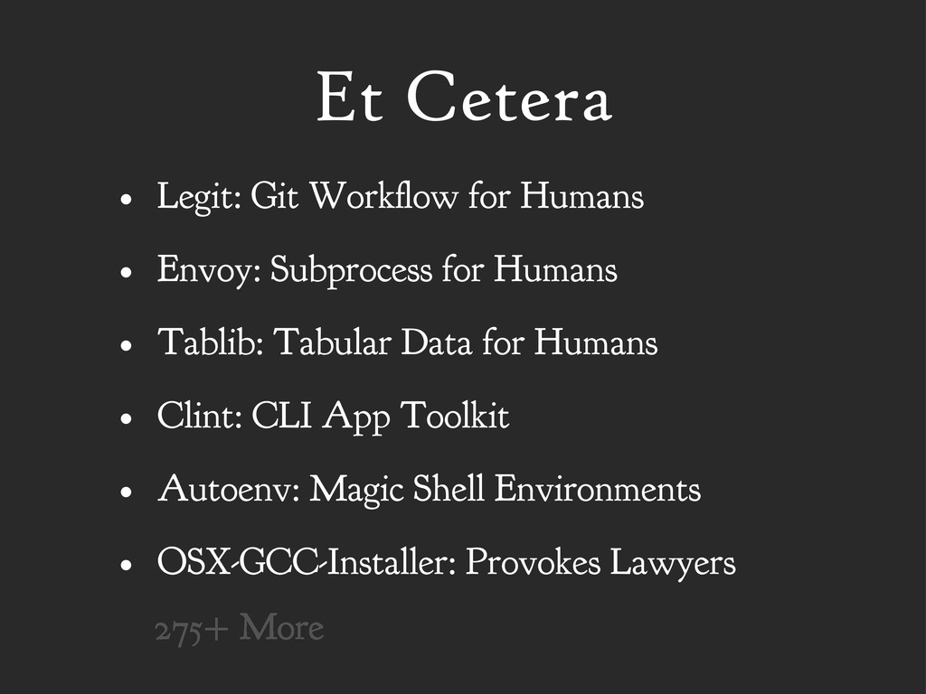 Et Cetera • Legit: Git Work ow for Humans • Env...