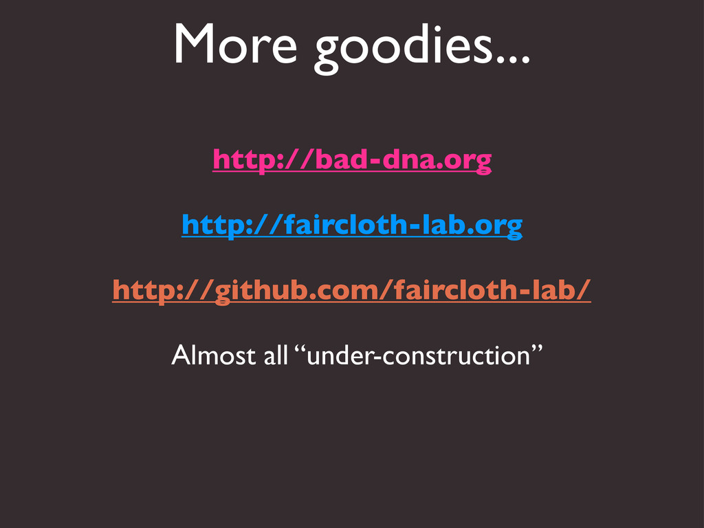 More goodies... http://bad-dna.org http://fairc...