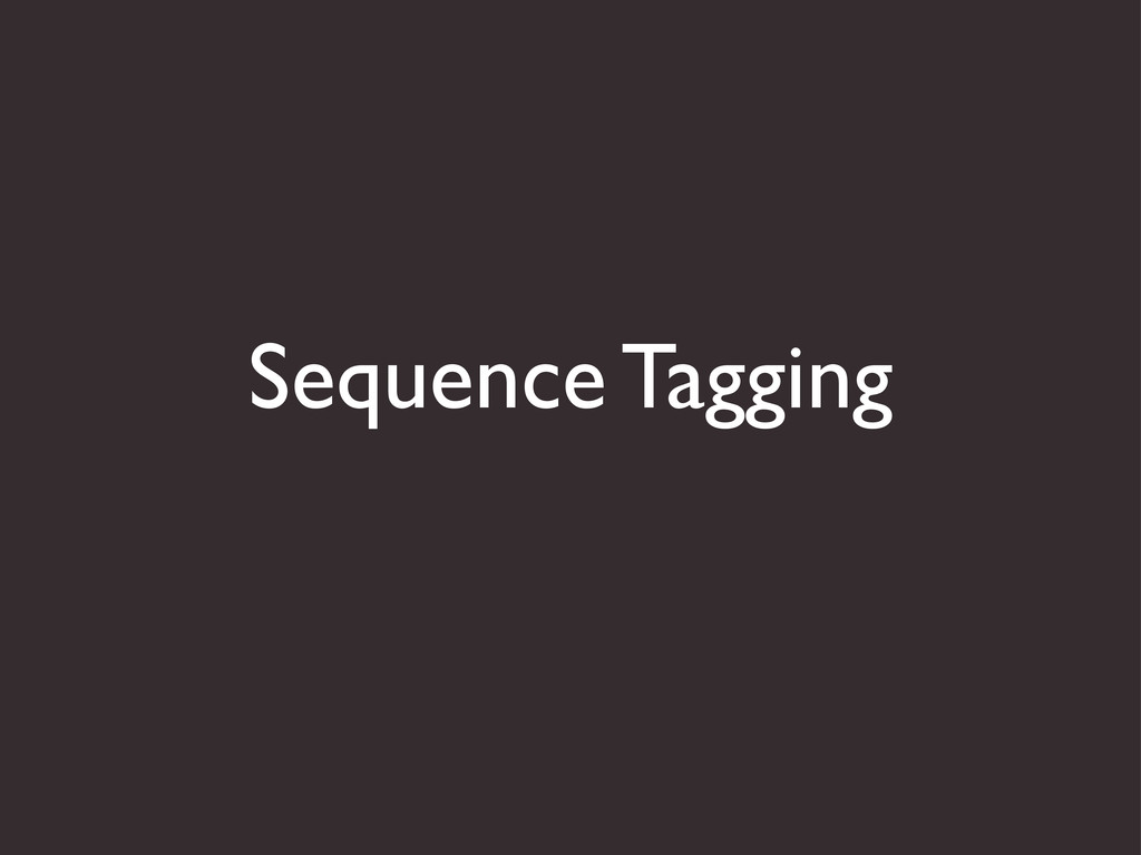 Sequence Tagging