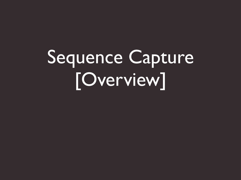 Sequence Capture [Overview]