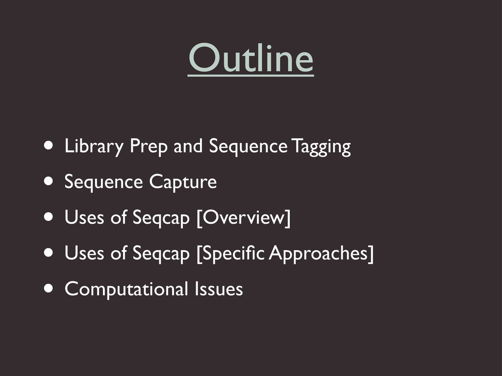 • Library Prep and Sequence Tagging • Sequence ...