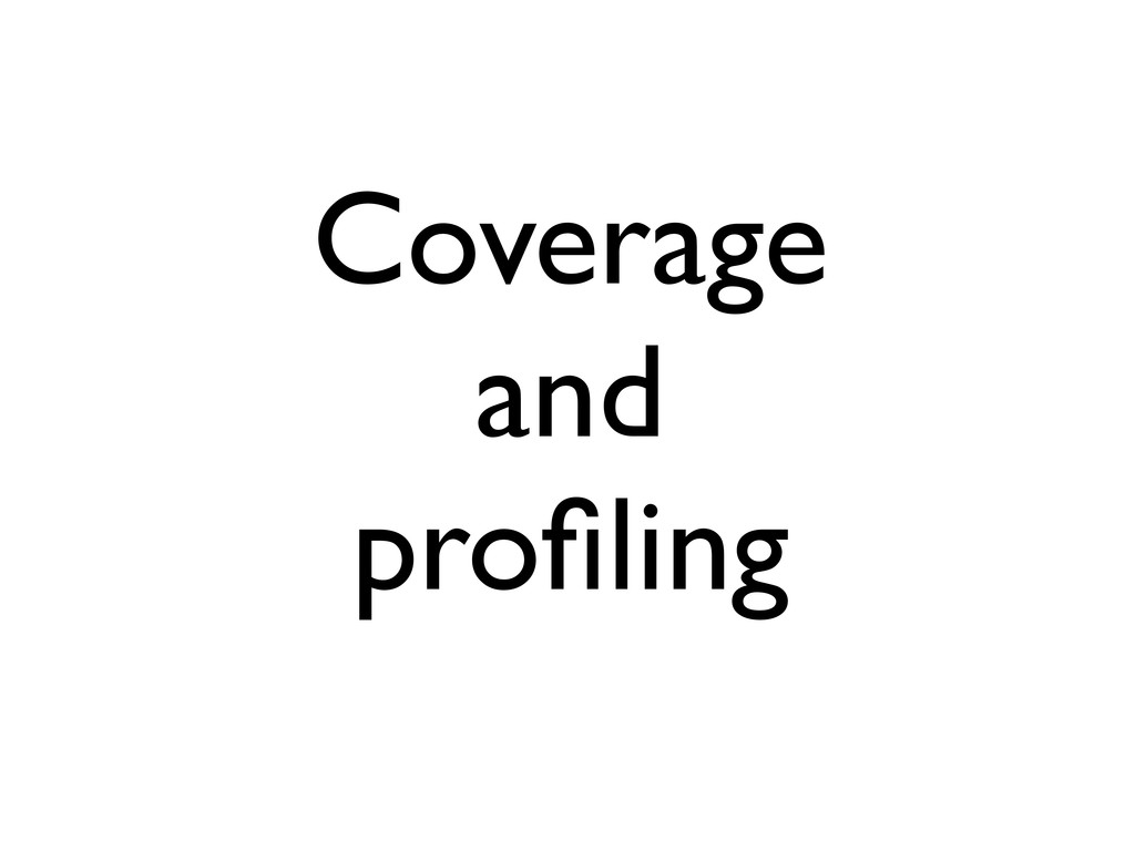 Coverage and profiling