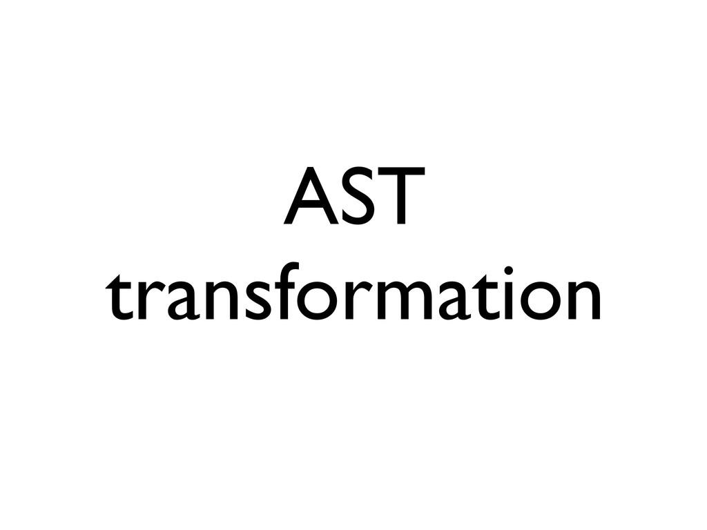 AST transformation