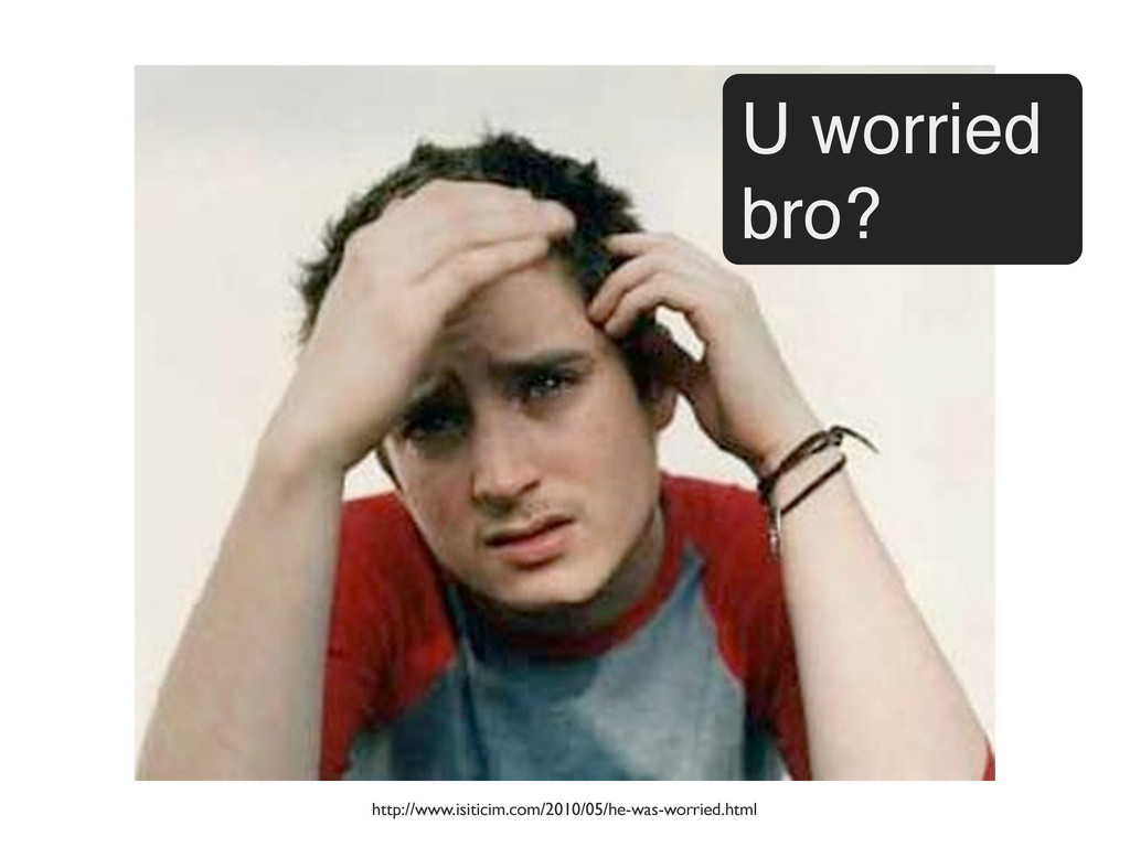 U worried bro? http://www.isiticim.com/2010/05/...