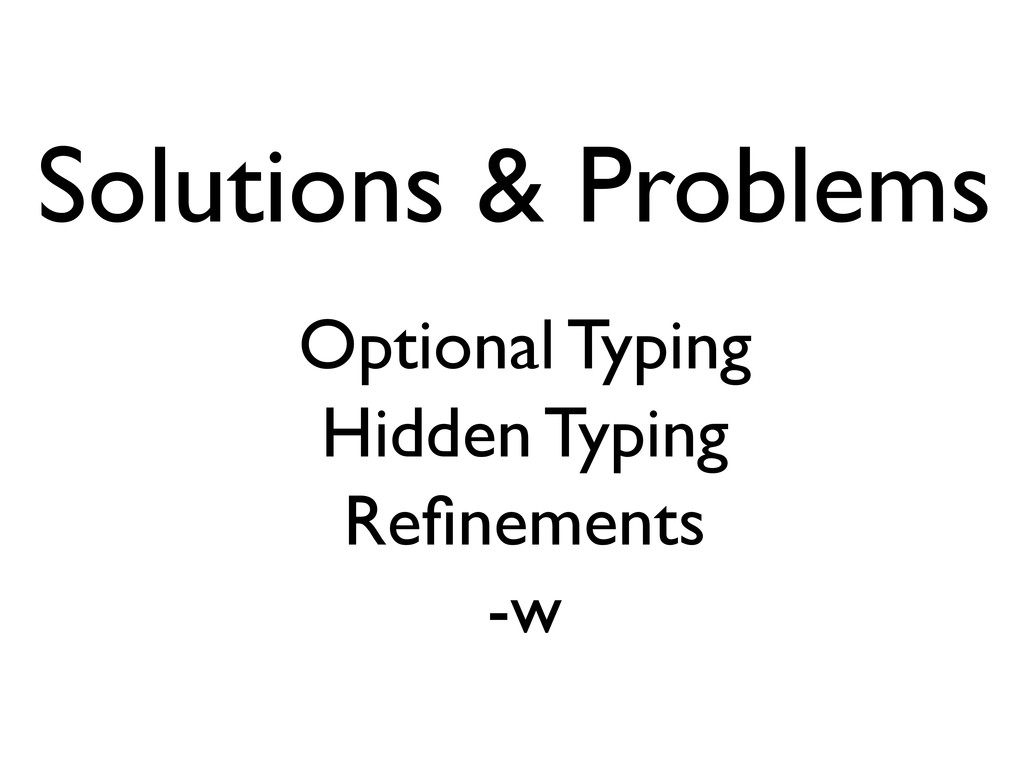 Solutions & Problems Optional Typing Hidden Typ...