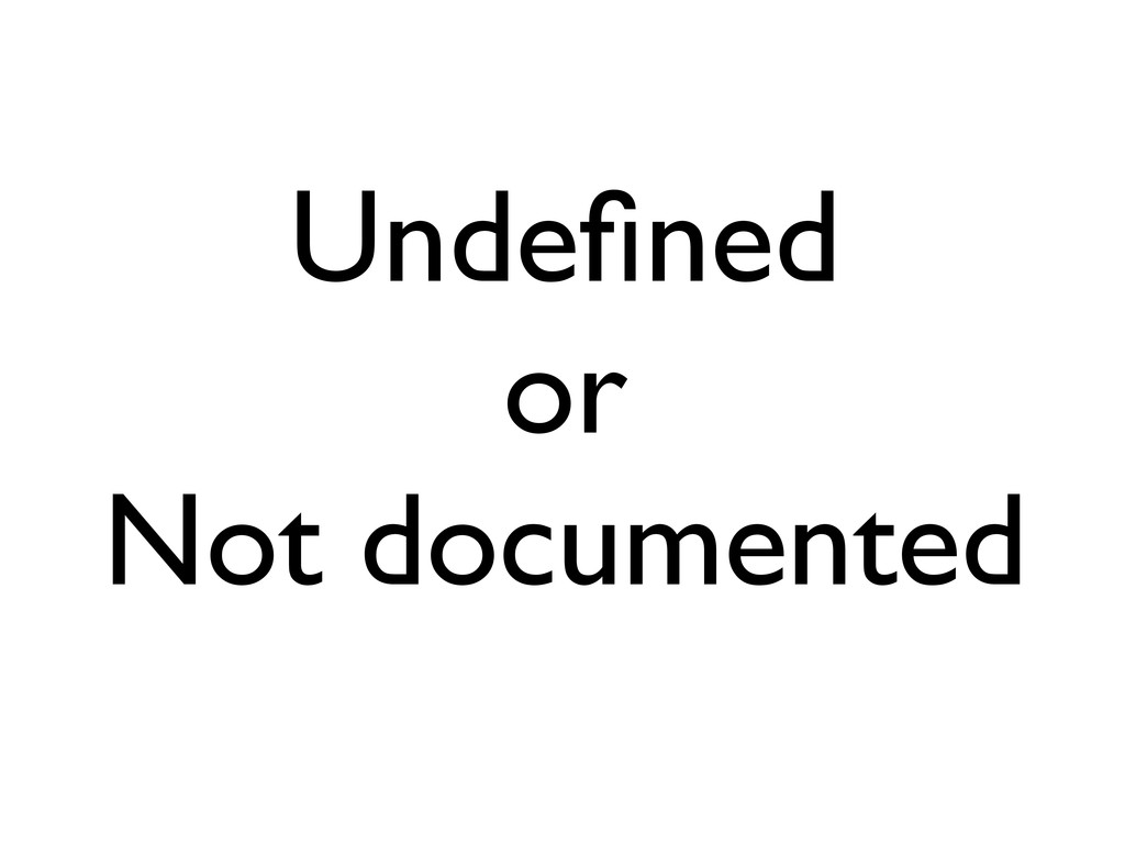 Undefined or Not documented