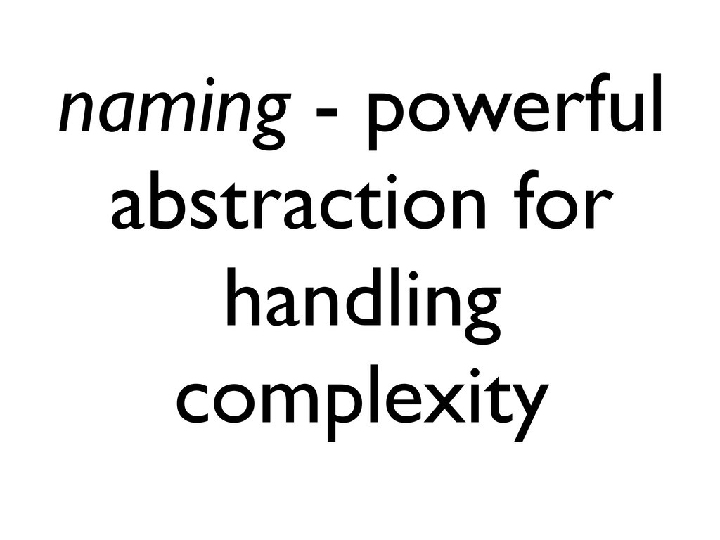 naming - powerful abstraction for handling comp...