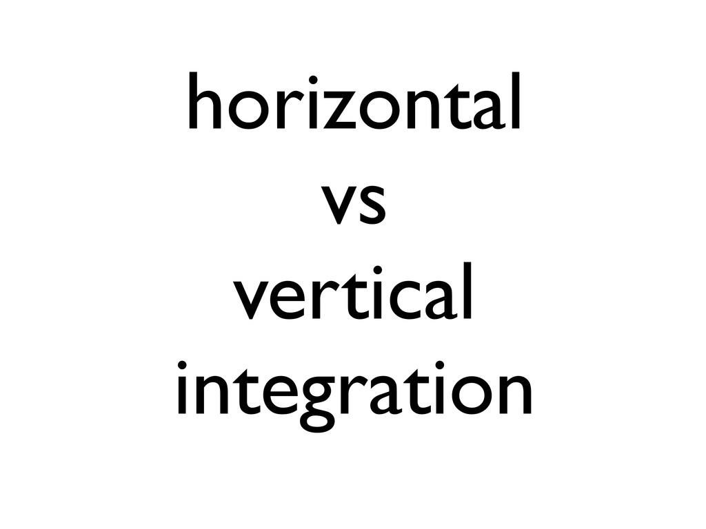 horizontal vs vertical integration