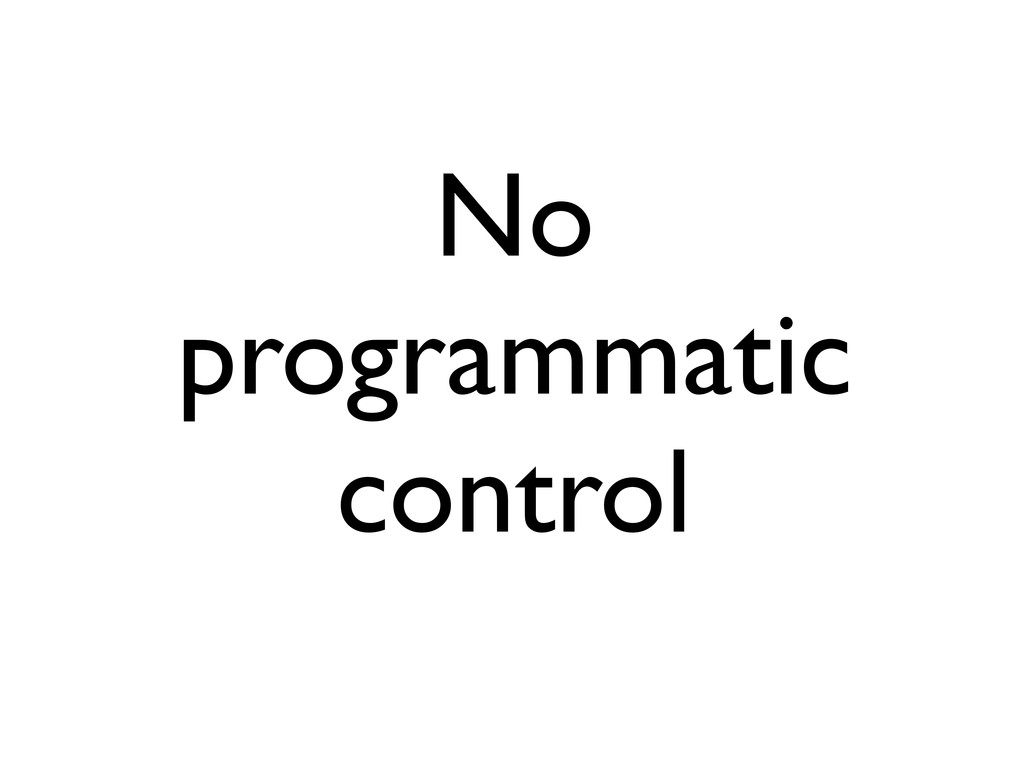 No programmatic control