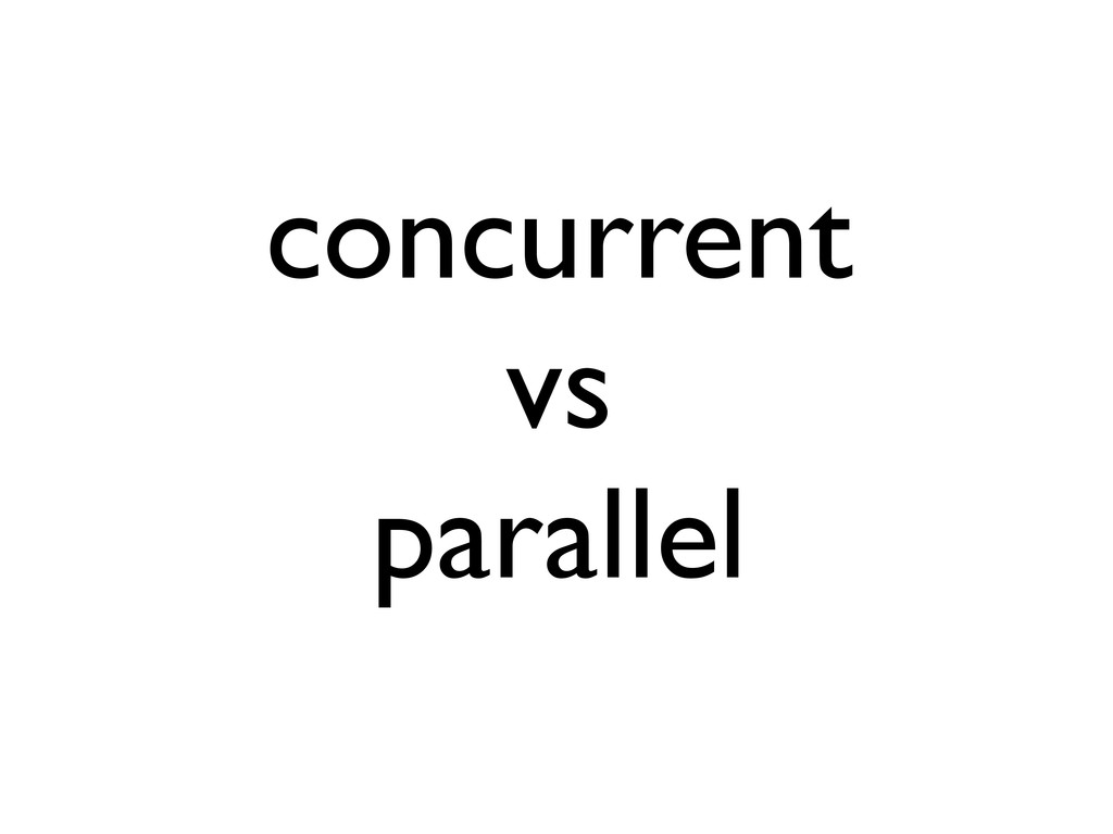 concurrent vs parallel