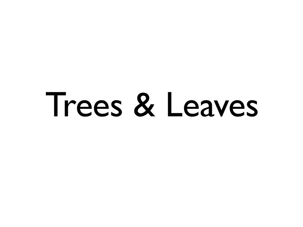 Trees & Leaves
