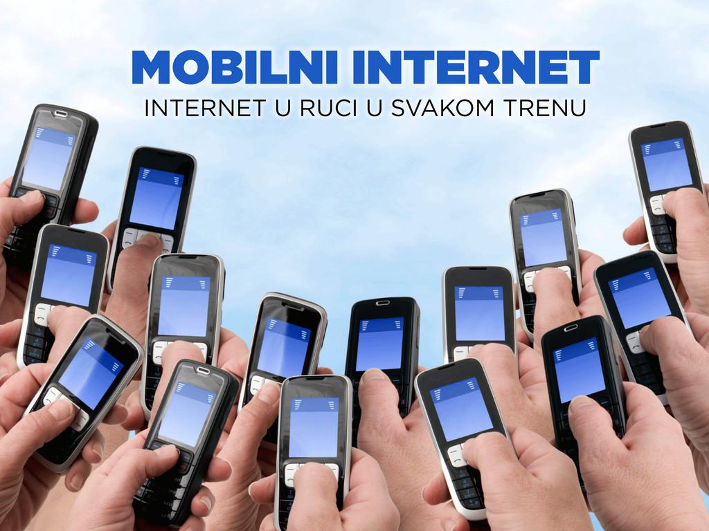 MOBILNI INTERNET INTERNET U RUCI U SVAKOM TRENU