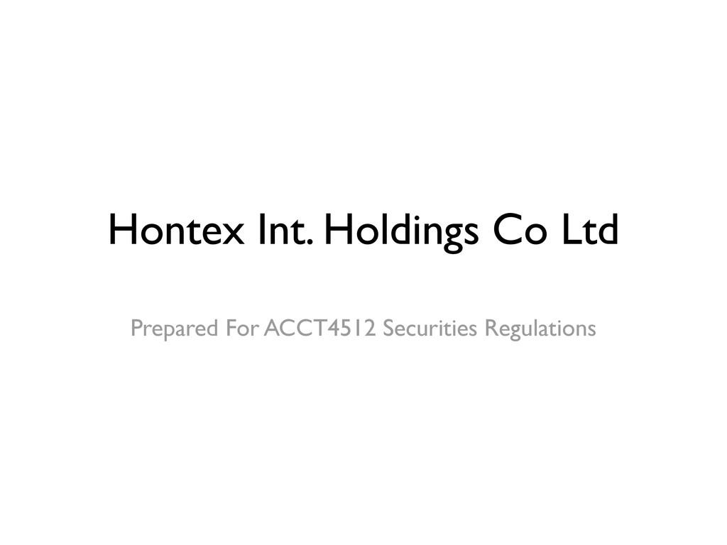 Hontex Int. Holdings Co Ltd Prepared For ACCT45...