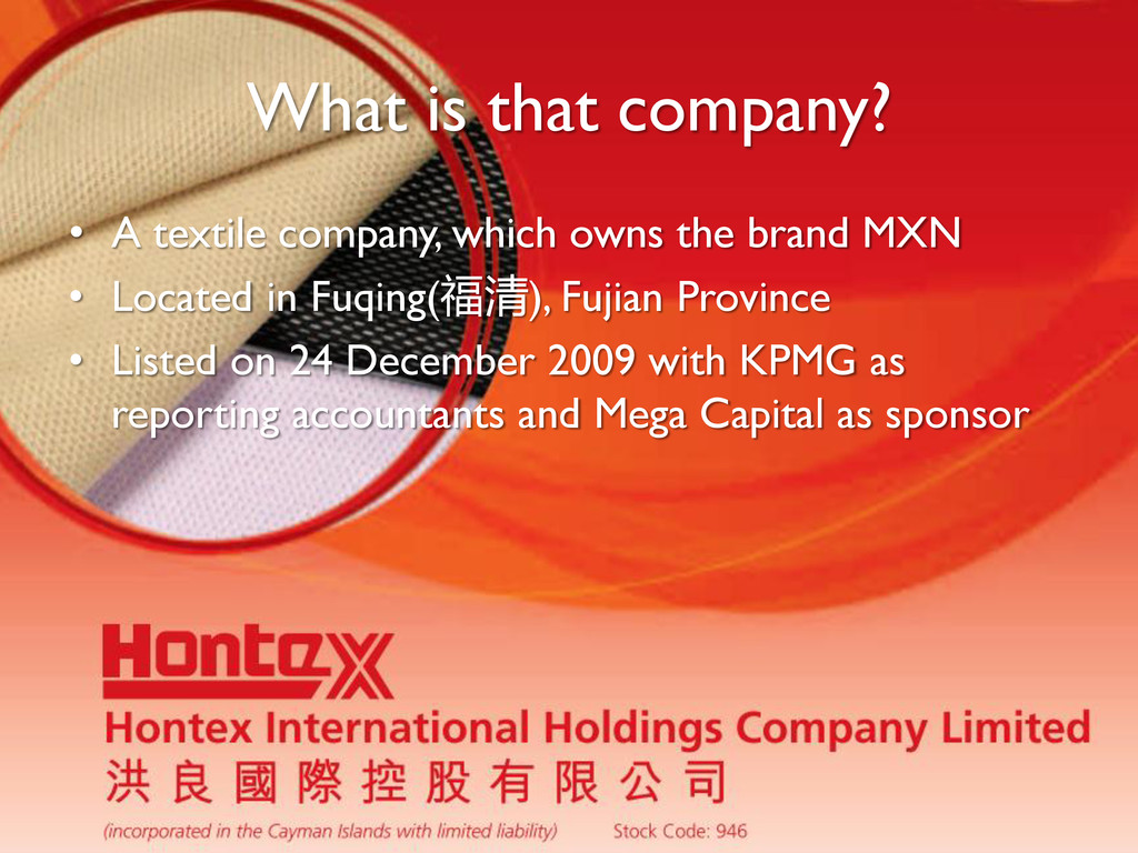 What is that company? • A textile company, whic...