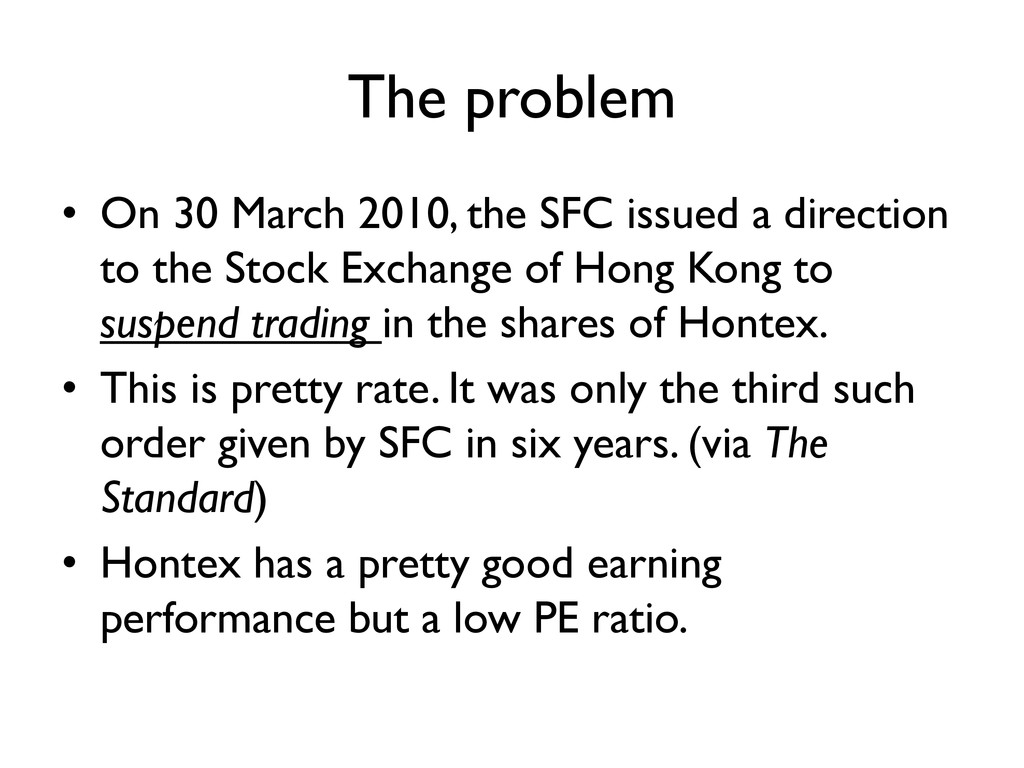 The problem • On 30 March 2010, the SFC issued ...