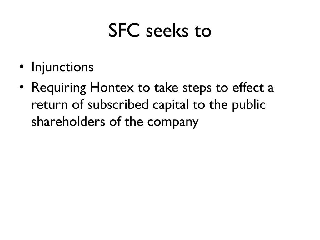SFC seeks to • Injunctions • Requiring Hontex t...