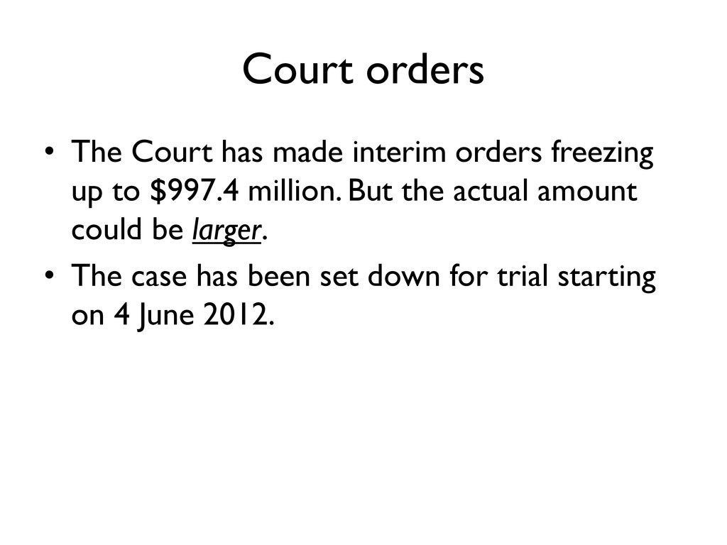 Court orders • The Court has made interim order...