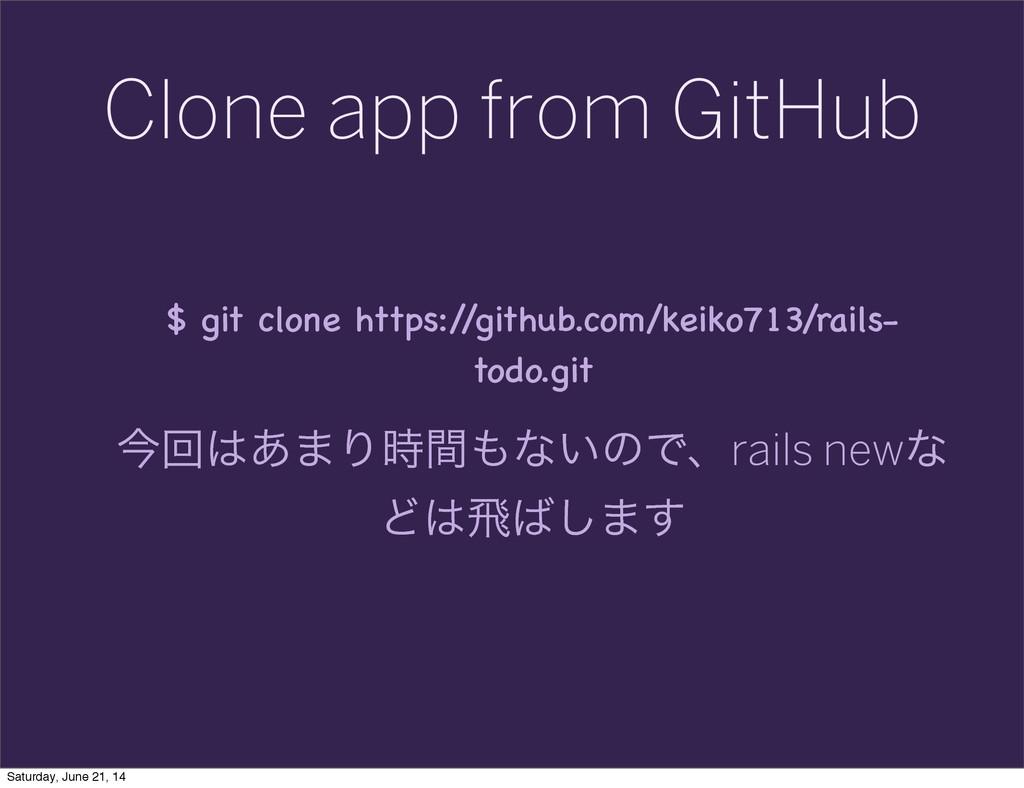 Clone app from GitHub $ git clone https:/ /gith...